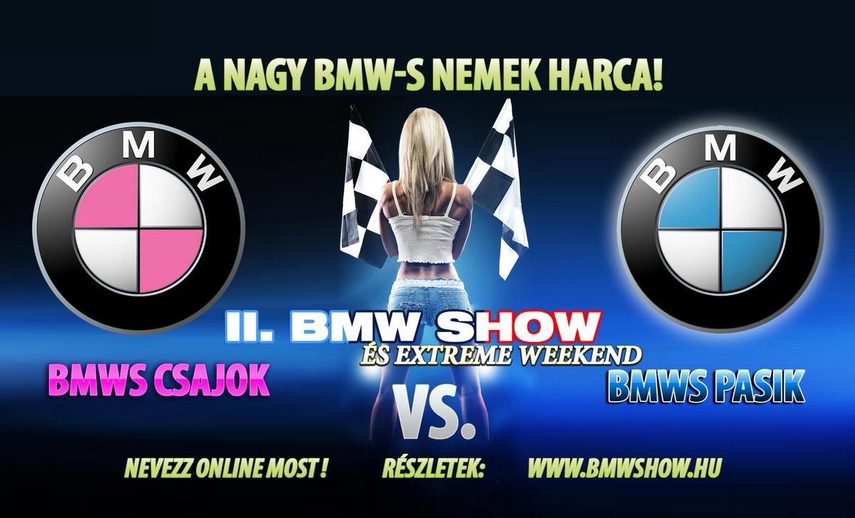 A nagy BMW-s nemek harca a II. BMW Show és extreme weekend-en!